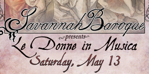 Savannah Baroque presents Le Donne in Musica
