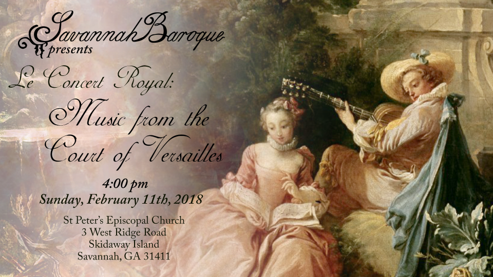 Flyer for Savannah Baroque, Le Concert Royal, Music from the Court of Versailles